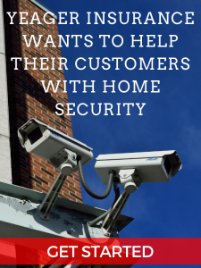 Yeager Insurance Wants to Help Their Customers with Home Security