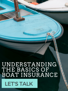 Understanding The Basics of Boat Insurance - Yeager Insurance and Financial Services Blog