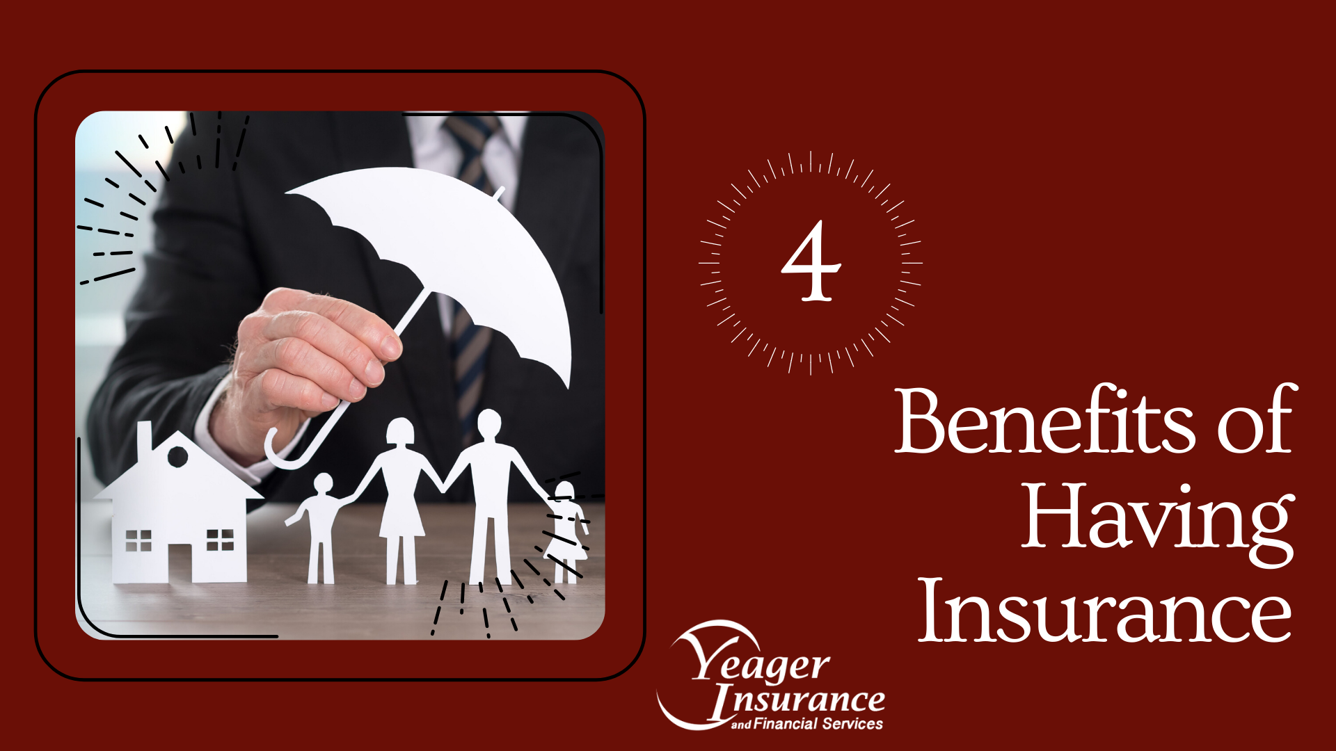 Four Benefits of Having Insurance - Yeager Insurance Blog