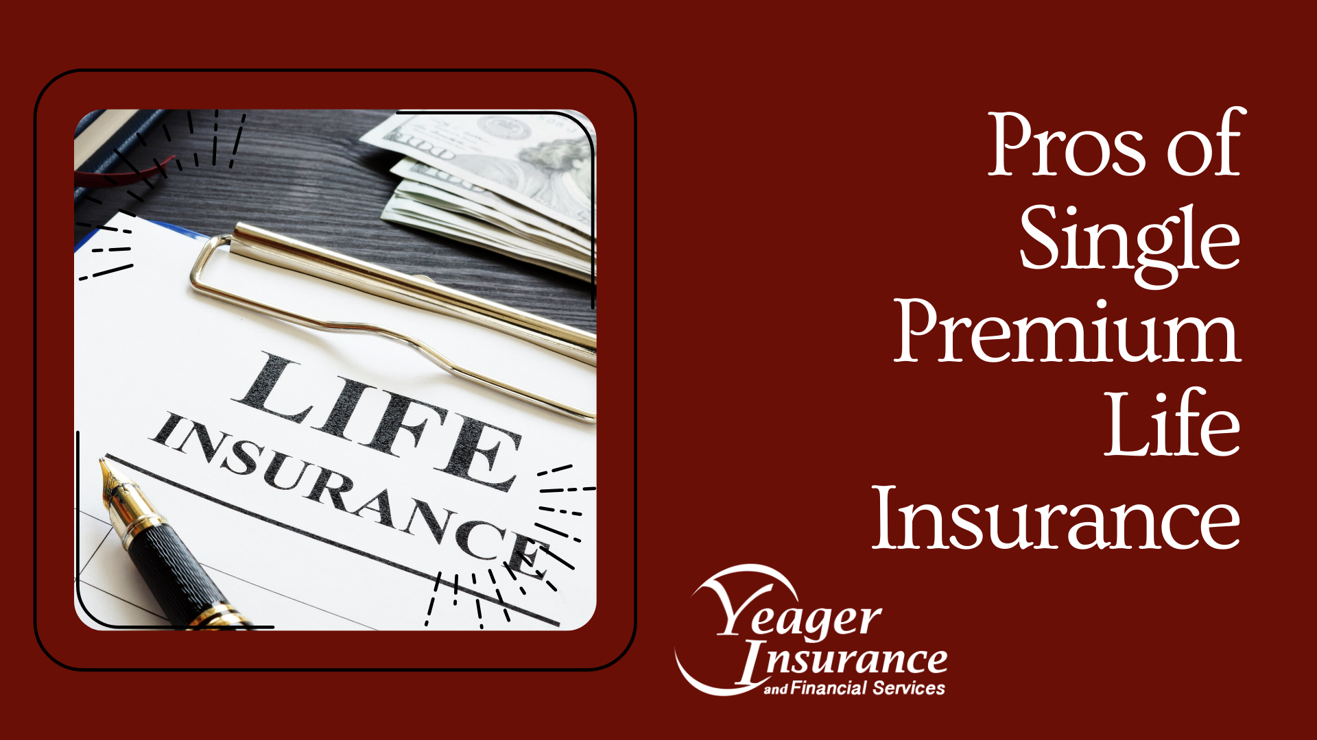 Pros of Single Premium Life Insurance - Yeager Insurance Blog
