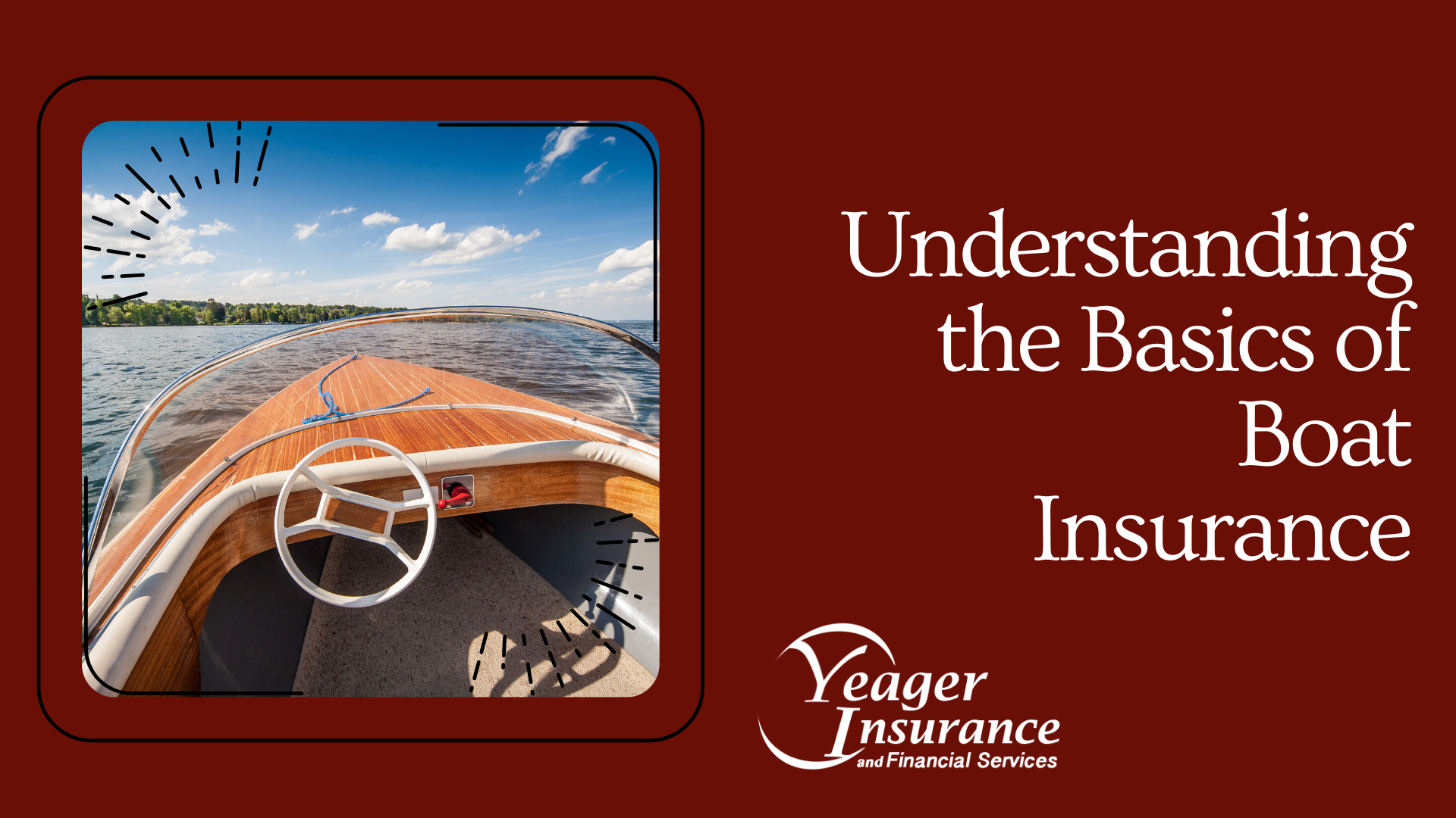 Understanding The Basics of Boat Insurance - Yeager Insurance Blog