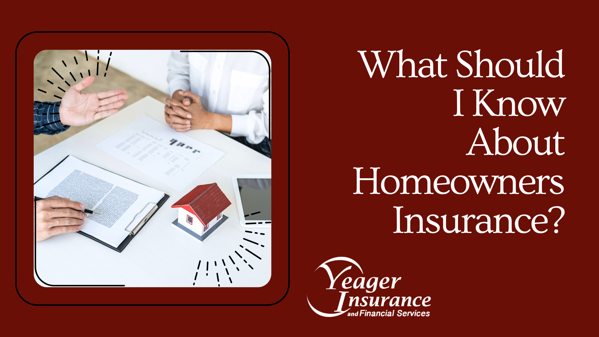 What I should Know About Home Insurance - Yeager Insurance Blog